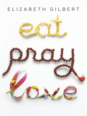 Cover image for Eat, Pray, Love.